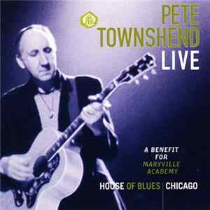 Pete Townshend - Live - A Benefit For Maryville Academy mp3